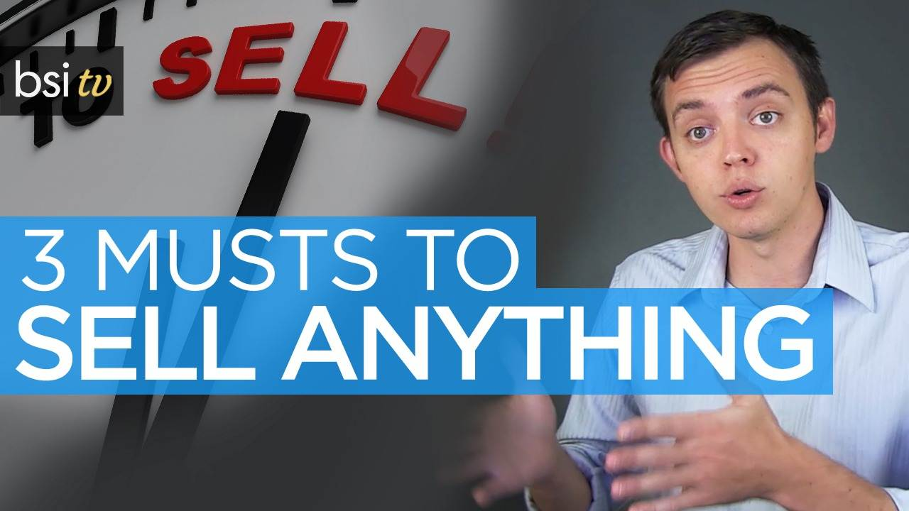 3 Absolute Musts to Sell Anything In Your Business…