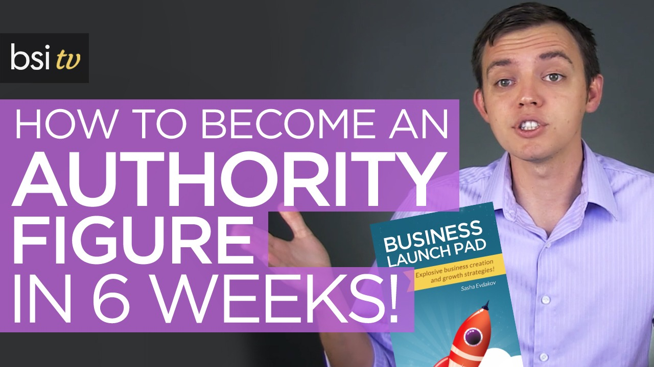 How To Become an Authority Figure in Your Niche in Less than 6 Weeks