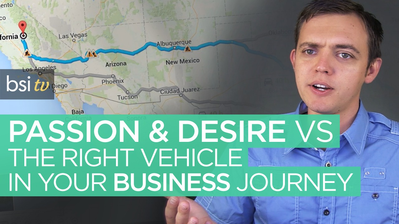 Burning Desire to Succeed in Business vs the Right Vehicle