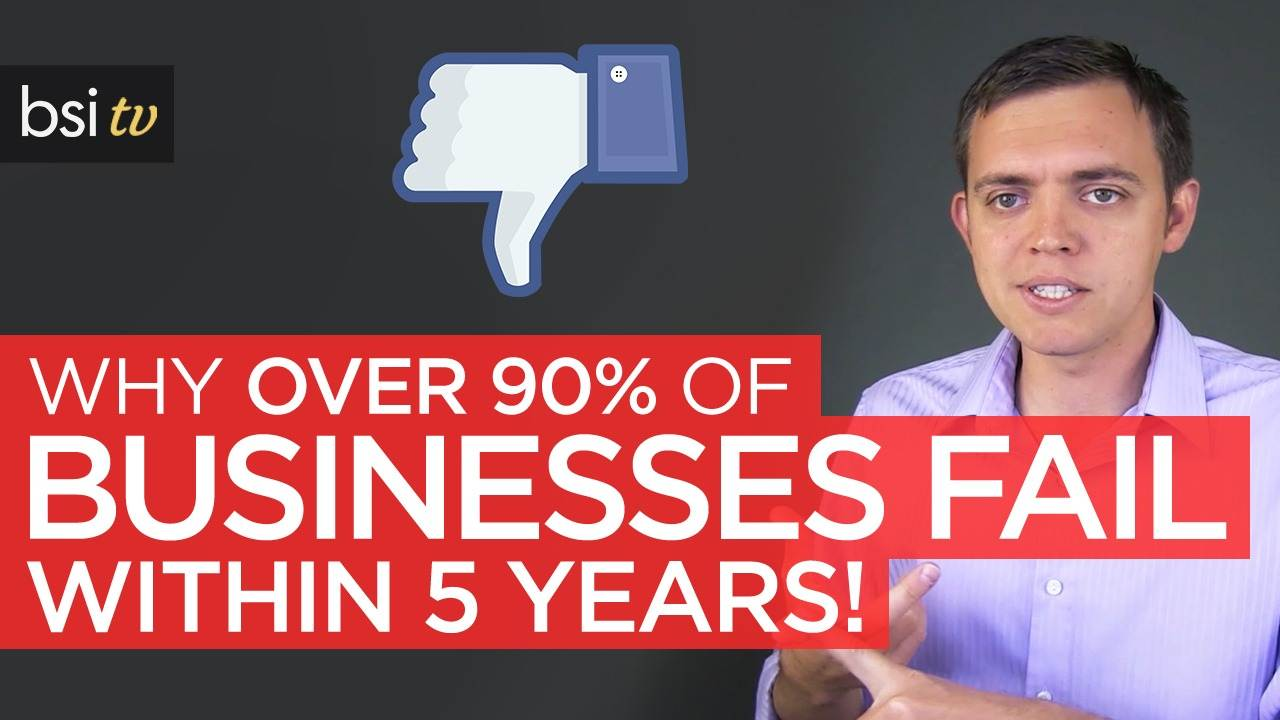 Why 90% of Businesses Fail in their First 5 years!
