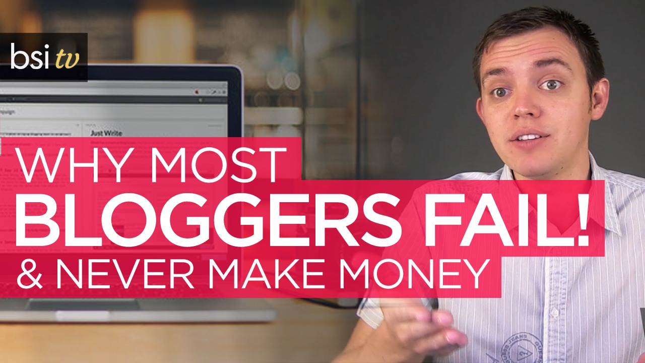 Why Most Internet Bloggers Fail & Never Make Any Money!