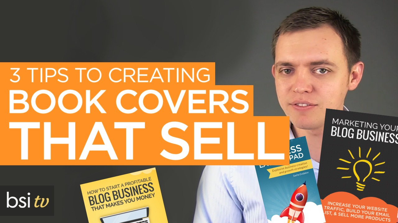 3 Tips to Creating a Book Cover that SELLS!