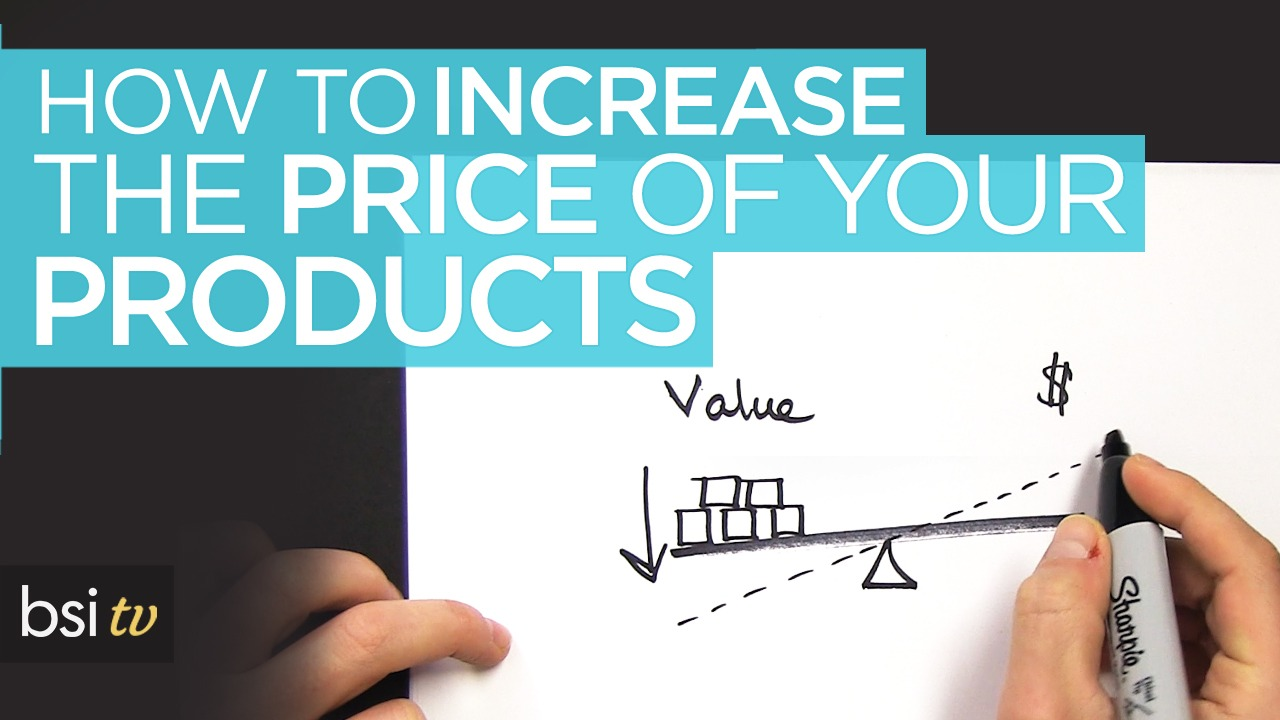 How to Increase the Price of Your Products or Services