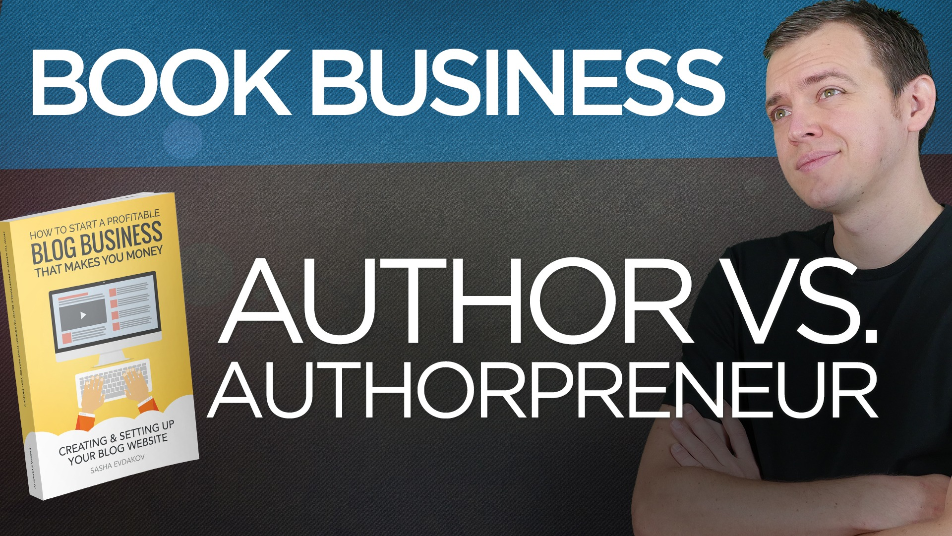 Book Business: Author vs Authorpreneur – What's the Difference?