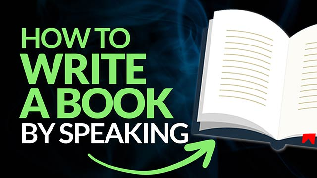How To Use Dictation Software To Write Your Book | Speak Your Book – Don't Type It! #BSI 13