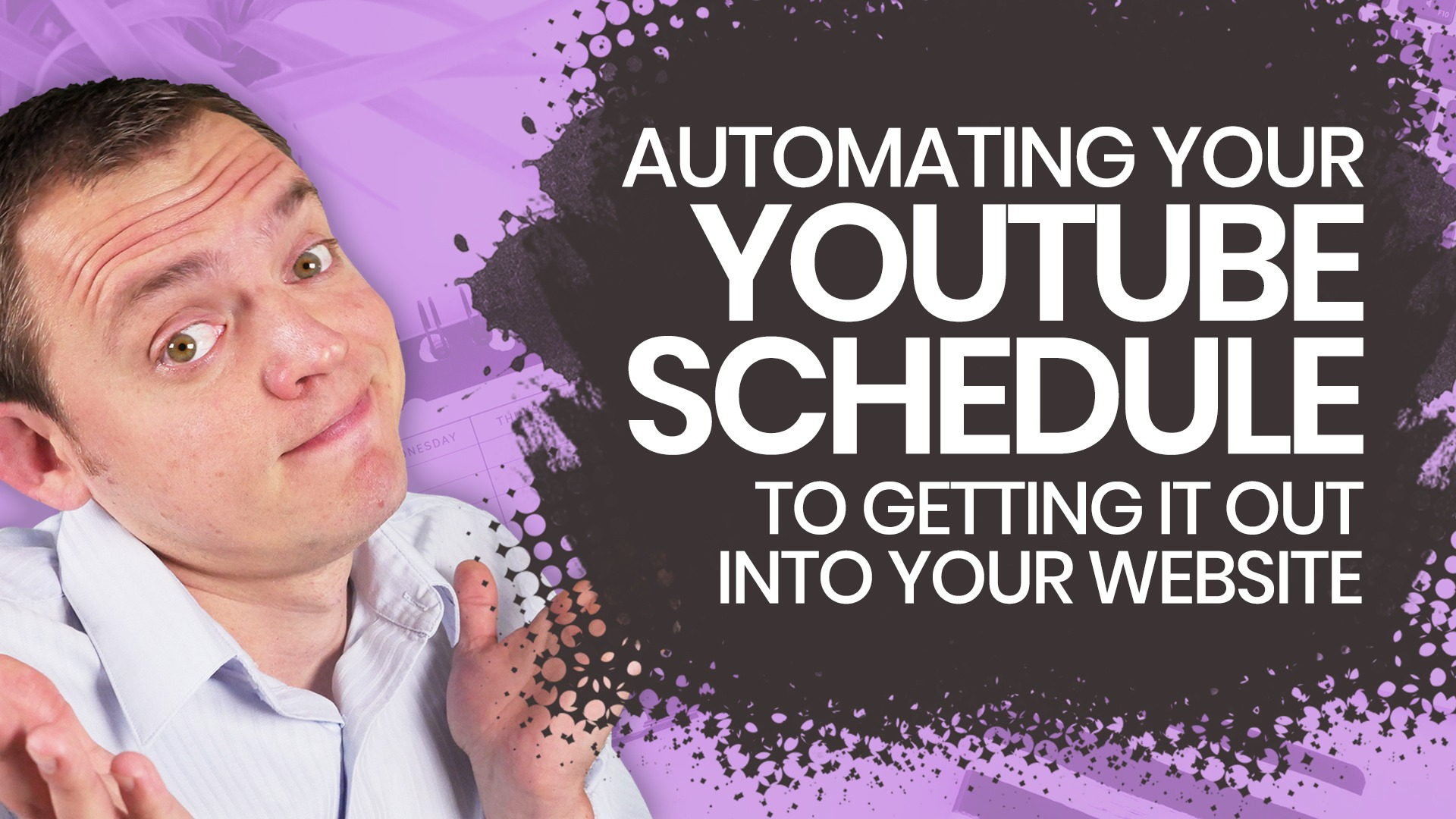 Automating Your YouTube Schedule to Getting it Into Your Website