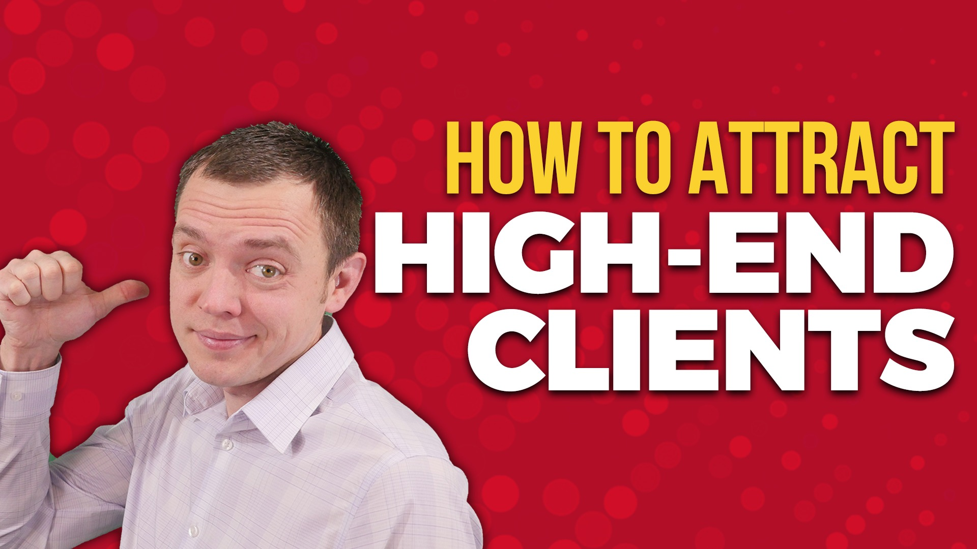 Attracting Higher-End Coaching Clients (Right People and Topics)