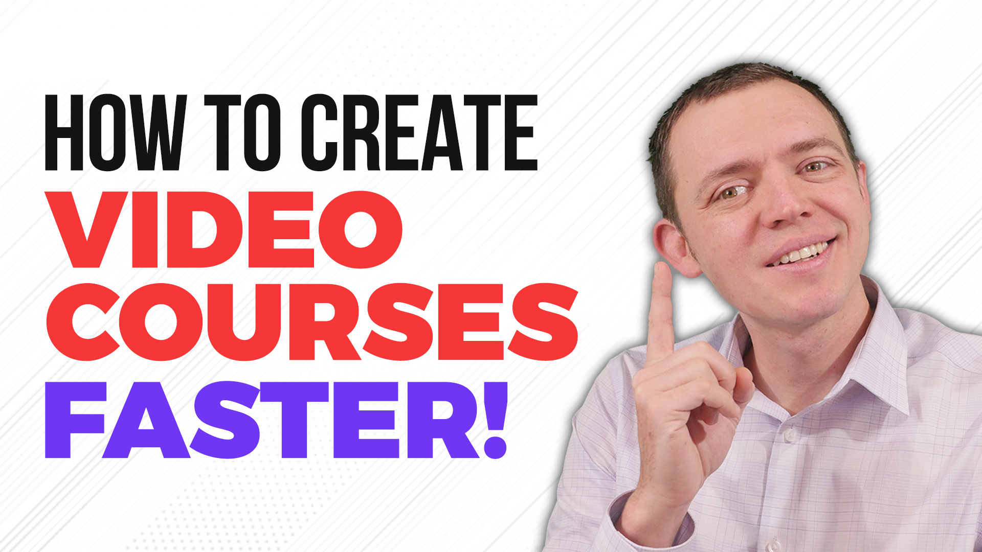 How to Make and Produce Your Video Courses Faster!