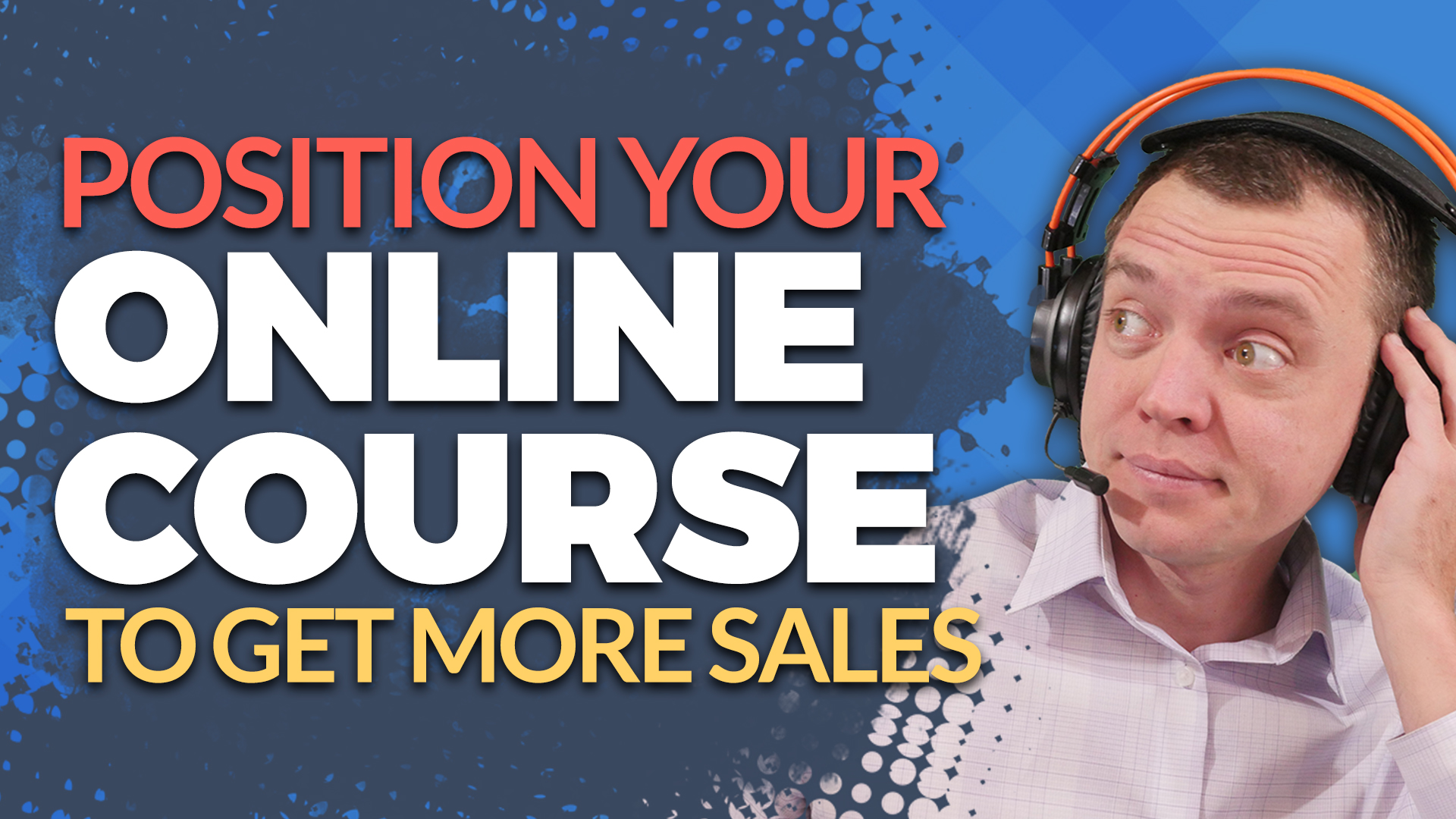 How to Position Your Online Course to Get More Sales and Dominate an Industry