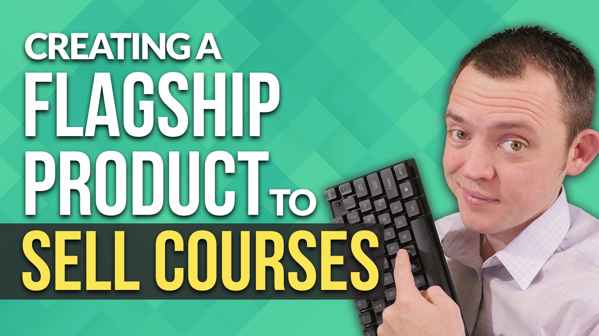Creating a Flagship Product to Sell More Video Courses