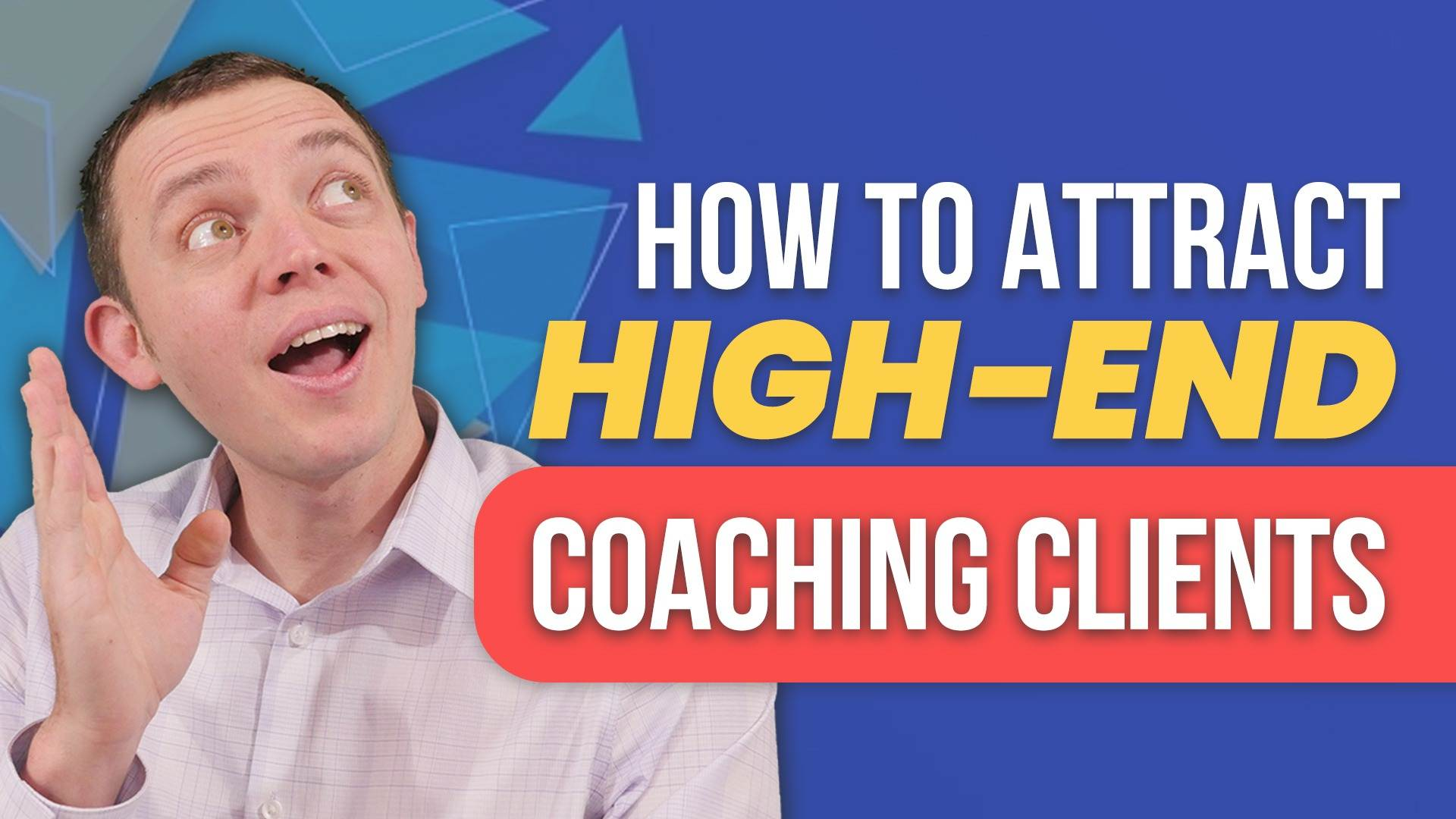 How to Attract More High-End Coaching Clients