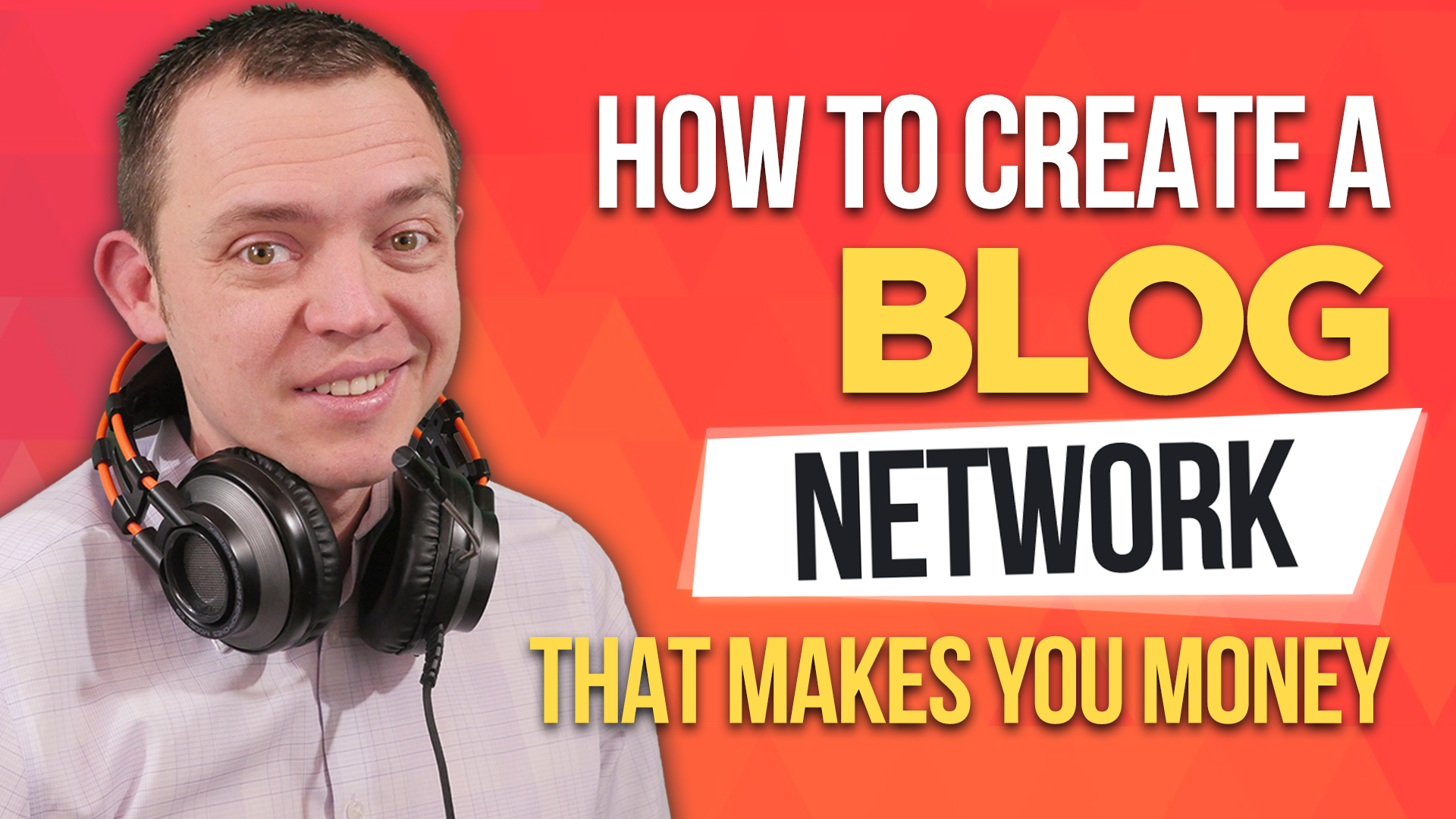 Create a Blog Network that Makes You Money